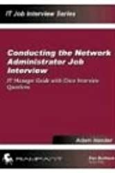 Conducting the Network Administrator Job Interview: IT Manager's Guide for Network Administrator Job Interviews with Network Administrator Interview ... CCNA Interview Questions (IT Job Interview)