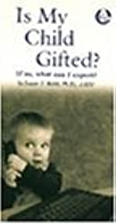 Is My Child Gifted?: If So, What Can I Expect? by James T Webb PhD (2005-01-01)