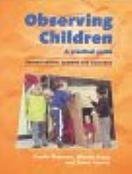 Observing Children: A Practical Guide