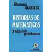 HISTORIAS DE MATEMÁTICOS Y ALGUNOS PROBLEMAS