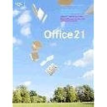 Office 21. Mehr Leistung in innovativen Arbeitswelten
