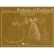 Patterns of Fashion 2: Englishwomen's Dresses & Their Construction C. 1860-1940 by Arnold, Janet (2007) Paperback