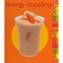 Energy-boosting Juices and Smoothies (Juices & Smoothies 32)