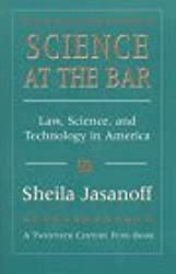 Science at the Bar: Law, Science, and Technology in America (Twentieth Century Fund Books/Reports/Studies) by Sheila Jasanoff (1995-11-26)