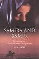 Samira and Samir: The Stunning True Story of Love and Freedom in Afghanistan by Siba Shakib (2004-07-01)