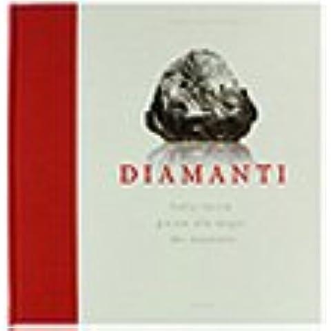 DIAMANTI. Dalla roccia grezza alla magia dei diamanti.