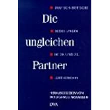 Die ungleichen Partner. Deutsch-britische Beziehungen im 19. und 20. Jahrhundert
