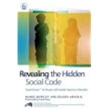 Revealing the Hidden Social Code: Social Stories (TM) for People with Autistic Spectrum Disorders: Social Stories' for People with Autistic Spectrum Disorders