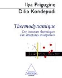 THERMODYNAMIQUE. Des moteurs thermiques aux structures dissipatives