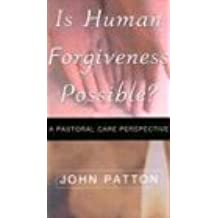 Is Human Forgiveness Possible?