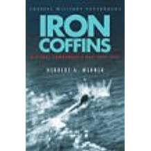 Iron Coffins: A U-boat Commander's War, 1939-45