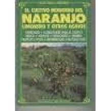 Cultivo moderno del Naranjo, limonero y otros agrios, el