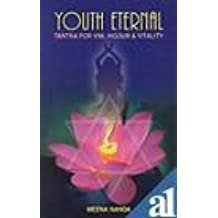 Youth Eternal: Tantra for Vim, Vigour and Vitality