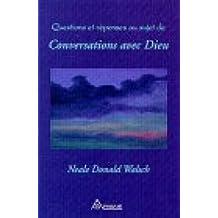 """Questions et réponses au sujet de """"Conversations avec Dieu"""""""