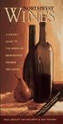 Northwest Wines: A Pocket Guide to the Wines of Washington, Oregon & Idaho