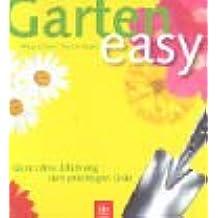 Garten easy - Ganz ohne Erfahrung zum prächtigen Grün