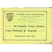 Sport Club Palatino. Via Garibaldi, 13 - Torino. Fondato nel 1914. VII Classico Cross - Country Ciclo - Podistico di Stupinigi Domenica 25 Marzo 1923