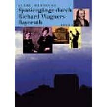 Spaziergänge durch Richard Wagners Bayreuth
