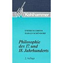 Philosophie des 17. und 18. Jahrhunderts.