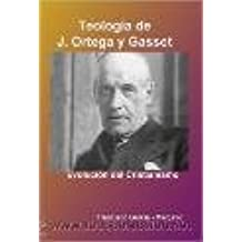 Teología de J.Ortega y Gasset. Evolución del cristianismo. Francisco García Margallo
