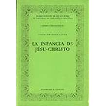 Infancia de Jesús-christo, la : (estudio, edicion, notas... )