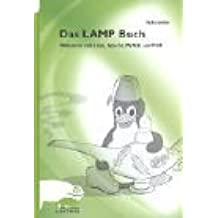 Das LAMP Buch. Webserver mit Linux, Apache, MySQL und PHP