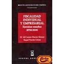 Fiscalidad individual y empresarial (ejercicios resueltos) 7º edic.