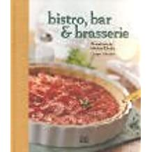 bistro, bar & brasserie: Frankreichs kleine Küche
