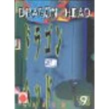 Dragon Head, Band 9