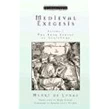 Medieval Exegesis, Volume 1: The Four Senses of Scripture: The Four Senses of Scripture / Henri De Lubac ; Translated by Mark Sebanc. (RESSOURCEMENT:  RETRIEVAL AND RENEWAL IN CATHOLIC THOUGHT)