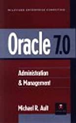 Oracle 7.0: Administration & Management: Administration and Management (Wiley-Qed Enterprise Computing)