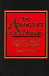 The Arrogance of the Modern: Historical Theology Held in Contempt