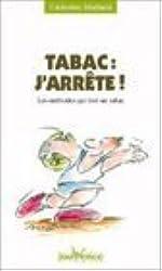 Tabac : J'arrête ! Les méthodes qui font un tabac... de Catherine Maillard (13 octobre 2000) Poche