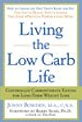 Living the Low Carb Life Scholastic: From Atkins to the Zone Choosing the Diet That's Right for You