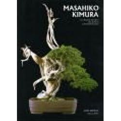 Masahiko Kimura. Il grande tecnico del bonsai (Arte)