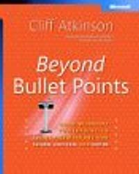 Beyond Bullet Points: Using Microsoft?? PowerPoint?? to Create Presentations That Inform, Motivate, and Inspire (BPG-Other) by Cliff Atkinson (2005-03-05)