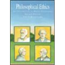 Philosophical Ethics: An Introduction to Moral Philosophy by Tom L. Beauchamp (1991-01-01)