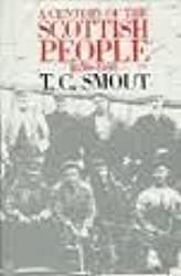 A Century of the Scottish People, 1830-1950 by T. C. Smout (1986-05-27)