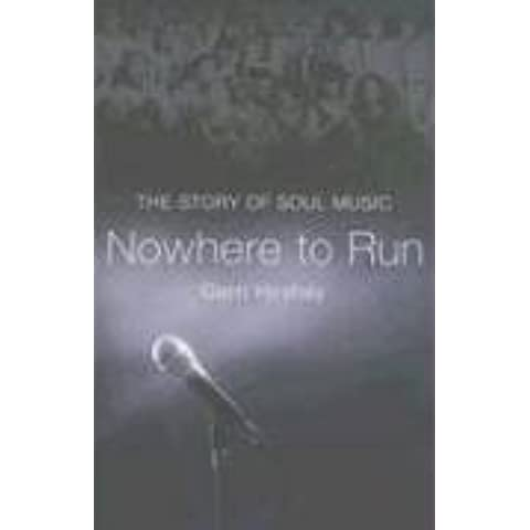 Nowhere to Run: The Story of Soul Music by Gerri Hirshey (2006-04-01)