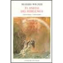 El anillo del Nibelungo: El oro del Rin. La Walkyria. Sifrido. El Ocaso de los Dioses. (Turner Música)