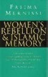 Women's Rebellion and Islamic Memory by Fatima Mernissi (1996-07-24)