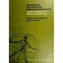 Habilidades de entrevistas para psicoterapeutas: Cuaderno de ejercicios para el alumno: Vol.2