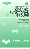 Review of Organic Functional Groups: Introduction to Medicinal Organic Chemistry by Thomas L. Lemke (1992-01-03)