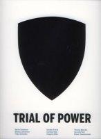 Trial of Power: Kunstraum Kreuzberg/Bethanien (21. Mai - 3. Juli 2005): Martin Dammann, Felipes Dulzaides, Gerdine Frenck, Caroline Hake, ... Moecker, Cornelia Renz, Eliezer Sonnenschein
