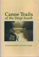 Canoe Trails of the Deep South 1st edition by Estes, Chuck, Carter, Elizabeth F., Almquist, Byron (1990) Paperback