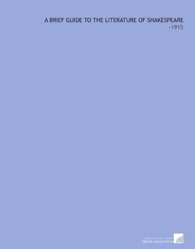 A Brief Guide to the Literature of Shakespeare: -1915 por Herman H. B. (Herman Henry Bernard) Meyer