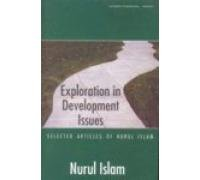 Exploration in Development Issues: Selected Articles of Nurul Islam