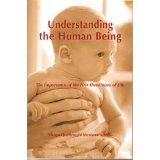 Understanding the Human Being: The Importance of the First Three Years of Life (The Clio Montessori Series)