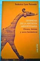 Leyendas de la antigua mesopotamia par  Federico Lara Peinado
