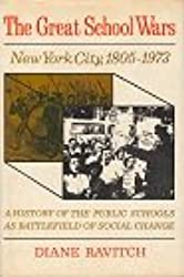 The Great School Wars: A History of the New York City Public Schools